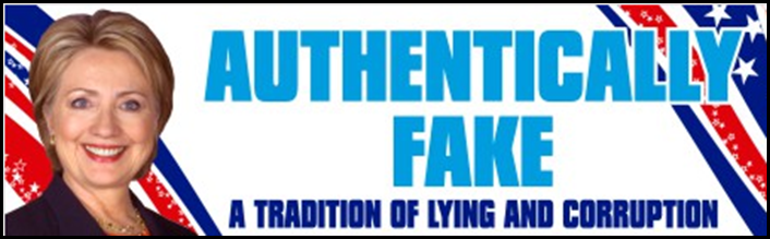 HILLARY CLINTON BUMPER STICKER 2016 AUTHENTICALLY FAKE LYING CORRUPTION