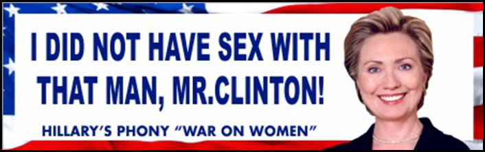HILLARY CLINTON BUMPER STICKER 2016 WAR ON WOMEN I DID NOT HAVE SEX WITH MR CLINTON